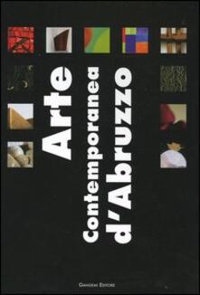 Arte contemporanea d'Abruzzo. Catalogo della mostra (Sala Consiliare, 7 agosto-25 settembre 2004). Ediz. illustrata - copertina