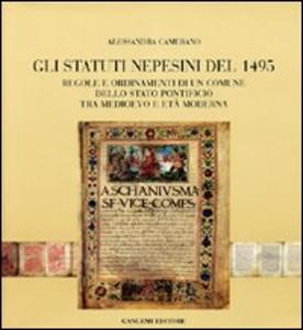 Libro Gli statuti nepesini del 1945. Regole e ordinamenti di un comune dello Stato pontificio tra Medioevo e età moderna Alessandra Camerano