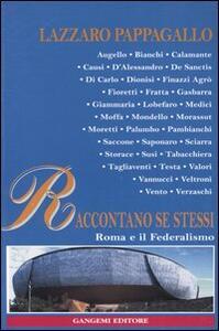 Raccontano se stessi, Roma e il federalismo