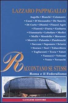 Raccontano se stessi, Roma e il federalismo - Lazzaro Pappagallo - copertina