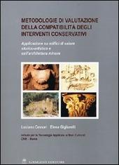 Metodologie di valutazione della compatibilità degli interventi conservativi. Applicazione su edifici di valore storico-artistico e sull'architettura minore