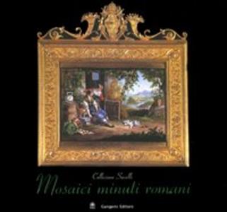 Libro Mosaici minuti romani. Collezione Savelli Maria Grazia Branchetti