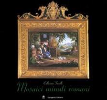 Mosaici minuti romani. Collezione Savelli - Maria Grazia Branchetti - copertina