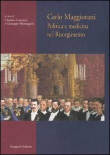 Carlo Maggiorani. Politica e medicina nel Risorgimento - copertina