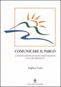Comunicare il parco. Il piano di comunicazione per i parchi nazionali ed il caso Aspromonte