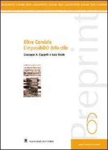 Oltre Corviale. L'impossibilità dello stile - Giuseppe Cappelli,Luca Reale - copertina