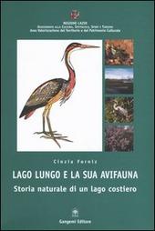 Lago Lungo e la sua avifauna. Storia naturale di un lago costiero