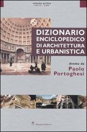 Dizionario enciclopedico di architettura e urbanistica. Vol. 1: Aalto-Cina.