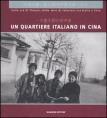 Un quartiere italiano in Cina. Sulla via di Tianjin: mille anni di relazioni tra Italia e Cina. Guida alla mostra (Pechino, dicembre 2004). Ediz. italian e cinese - copertina