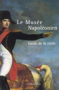 Le Musée Napoléonien. Guide de la visit