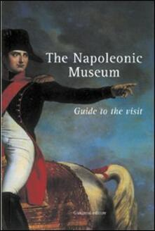 The napoleonic museum. Guide to the visit - copertina