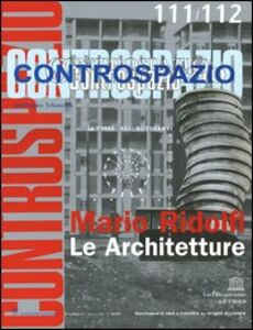 Libro Controspazio (2005) (rist. anast.) vol. 111-112: Mario Ridolfi. Le architetture