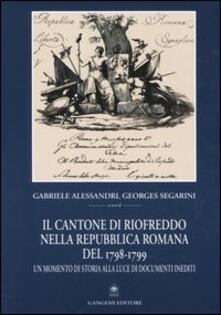 Il cantone di Riofreddo nella Repubblica romana del 1798-1799. Un momento di storia alla luce di documenti inediti - copertina