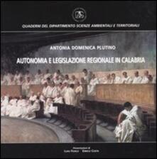 Autonomia e legislazione regionale in Calabria - Antonia D. Plutino - copertina