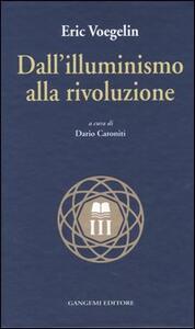 Dall'illuminismo alla rivoluzione - Eric Voegelin - copertina