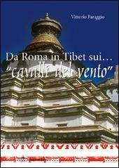 Da Roma in Tibet sui... «cavalli del vento»