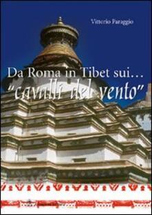 Da Roma in Tibet sui... «cavalli del vento» - Vittorio Paraggio - copertina
