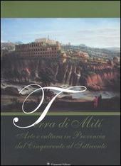 Terra di miti. Arte e cultura in provincia dal Cinquecento al Settecento