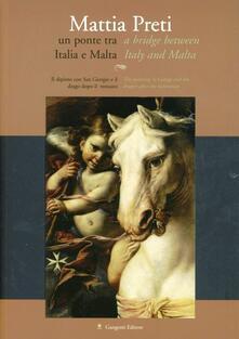 Mattia Preti un ponte tra Italia e Malta. Il dipinto di San Giorgio e il drago dopo il restauro - copertina