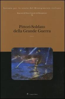 Repertori del Museo Centrale del Risorgimento. Vol. 5: Pittori-soldato della grande guerra. - copertina