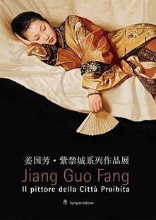 Camfeed.it Jiang Guo Fang. Il pittore della città proibita. Catalogo della mostra (Roma, 27 luglio-2 ottobre 2005). Ediz. italiana e inglese Image