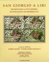 San Giorgio a Liri. Ricompattare la citta dispersa-Re-integrating the dispersed city