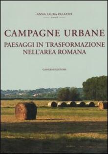 Campagne urbane. Paesaggi in trasformazione nell'area romana - copertina