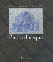 Federico Pirani. Pietre d'acqua. Acquerelli 2002-2005. Catalogo della mostra (Roma, 23 novembre-23 dicembre 2005;Parigi, febbraio-aprile 2006) - copertina