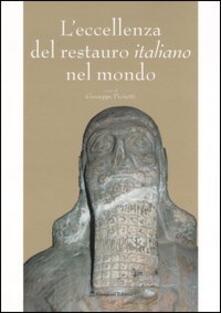 L' eccellenza del restauro italiano nel mondo. Catalogo della mostra (Roma, 5 novembre-18 dicembre 2005) - copertina