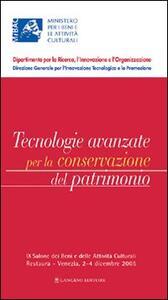 Tecnologie avanzate per la conservazione del patrimonio. 9° Salone dei beni e delle attività culturali Restaura (Venezia, 2-4 dicembre 2005)