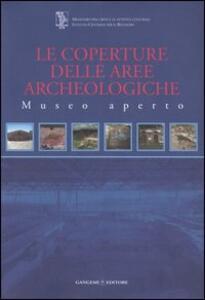 Le coperture delle aree archeologiche. Museo aperto