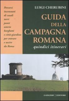 Guida della campagna romana. Quindici itinerari - Luigi Cherubini - copertina