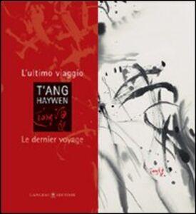 Libro T'ang Haywen. L'ultimo viaggio-Le dernier voyage