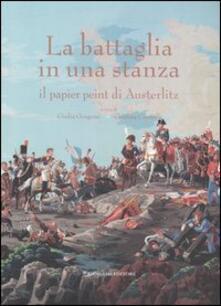 La battaglia in una stanza. Il papier peint di Austeritz. Catalogo della mostra (Roma, 30 novembre 2005-4 giugno 2006) - copertina