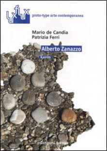 Alberto Zanazzo. Kairos - Mario De Candia,Patrizia Ferri - copertina