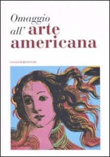 Omaggio all'arte americana. Catalogo della mostra (Roma, 22 marzo-18 maggio 2006) - copertina