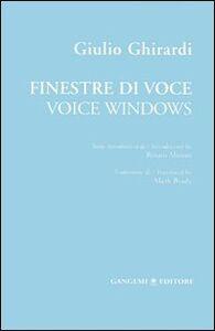 Libro Finestre di voce-Voice windows. Ediz. bilingue Giulio Ghirardi