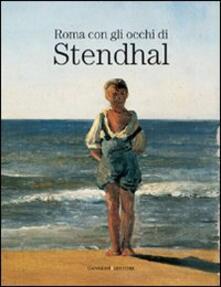 Roma con gli occhi di Stendhal. Catalogo della mostra (Roma, 4-22 maggio 2006) - copertina