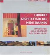 Luoghi e architettura del Mediterraneo. Viaggiatori alla scoperta del genius loci