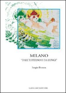 Milano «dall'esterno e da lungi» - Sergio Brenna - copertina