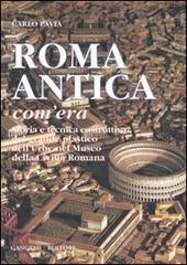 Roma antica, com'era. Storia e tecnica costruttiva del grande plastico dell'urbe nel Museo della civiltà romana