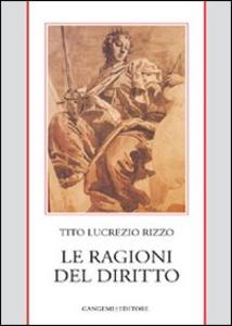 Libro Le ragioni del diritto Tito Lucrezio Rizzo