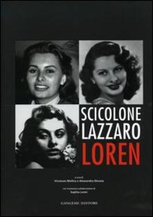 Scicolone Lazzaro Loren. Catalogo della Mostra (Roma, 6 aprile-7 maggio 2006) - copertina
