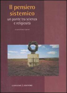 Libro Il pensiero sistemico. Un ponte tra scienza e religiosità