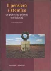 Il pensiero sistemico. Un ponte tra scienza e religiosità