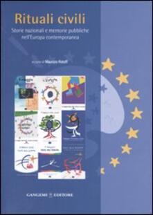 Rituali civili. Storie nazionali e memorie pubbliche nell'Europa contemporanea - Maurizio Ridolfi - copertina