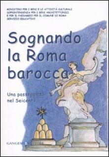 Sognando la Roma barocca. Una passeggiata nel Seicento - copertina