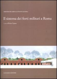 Il sistema dei forti militari a Roma. Ediz. illustrata - copertina