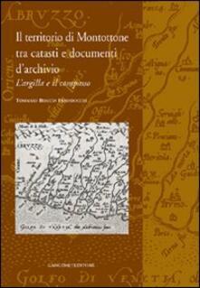 Il territorio di Montottone tra catasti e documenti d'archivio. L'argilla e il compasso - Tommaso Breccia Fratadocchi - copertina