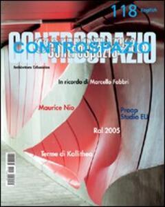 Controspazio (2006). Vol. 118